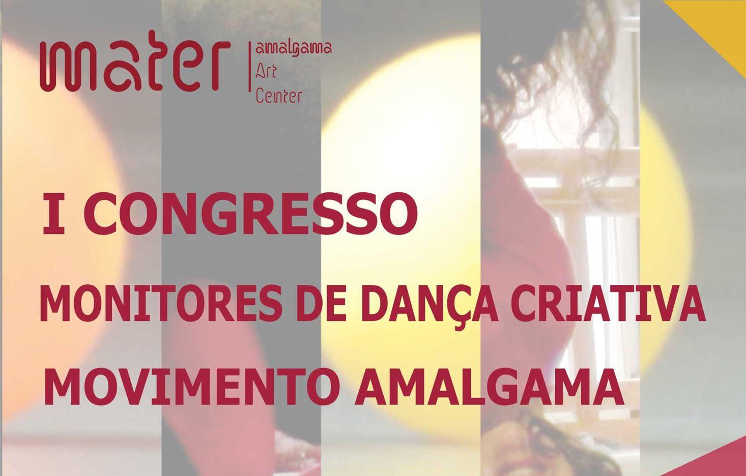 I Congresso Monitores de Dança Criativa Movimento Amalgama